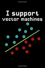 I support vector machines: Machine Learning Composition Notebook   120 pages (6x9 inches) of blank lined paper   Gift for Data Scientists