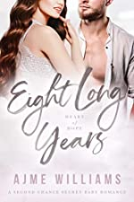 Eight Long Years: A Second Chance Secret Baby Romance (Heart of Hope)