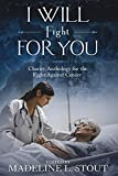 I Will Fight For You: A Charity Anthology for the Fight Against Cancer