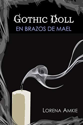 Gothic Doll: En brazos de Mael (Trilogía Gótica nº 1) (Spanish Edit