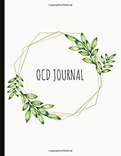 OCD Journal: Beautiful Journal To Track Various Moods and Obsessive Compulsive Disorder Symptoms, Energy, Therapy, Coping Skills, & Lots Of Lined ... Quotes, Illustrations, Prompts & More!