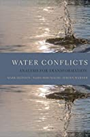 Water Conflicts: Analysis for Transformation