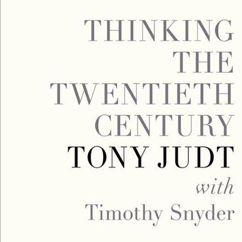 Thinking the Twentieth Century cover art