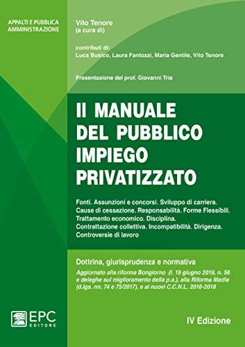 Il manuale del pubblico impiego privatizzato. Nuova ediz.