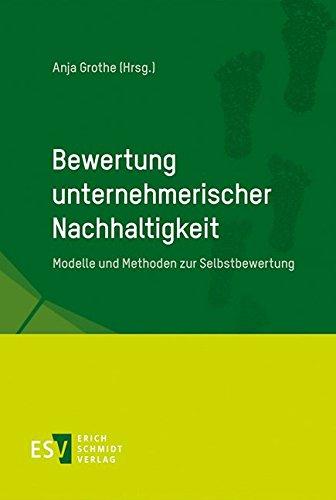 Bewertung unternehmerischer Nachhaltigkeit: Modelle und Methoden zur Selbstbewertung