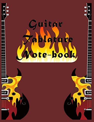 Guitar Tablature Notebook: 6 Blank Chord Diagrams Seven 6-Line Staves: blank guitar tab / guitar journal / guitar tab notebook 150 Pages 8.5x11