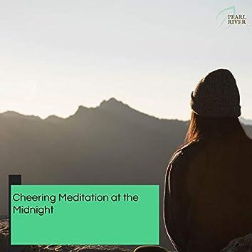 Cheering Meditation At The Midnight