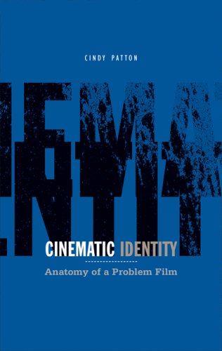 Cinematic Identity: Anatomy of a Problem Film (Volume 29) (Theory Out Of Bounds)