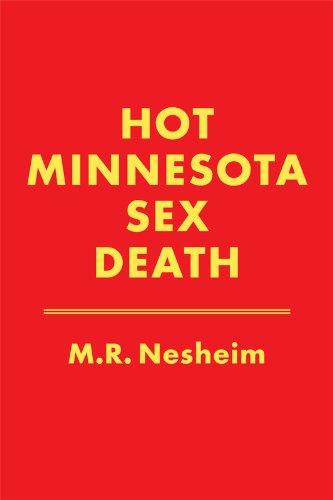 Book: Hot Minnesota Sex Death by M. R. Nesheim