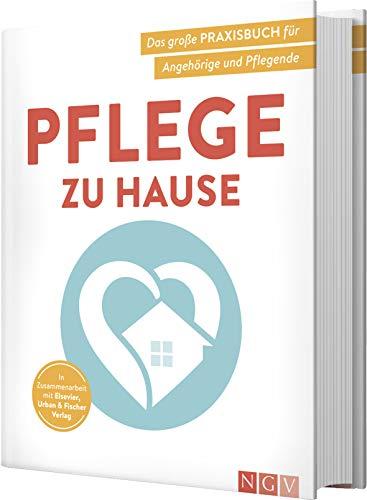 Pflege zu Hause: Das große Praxisbuch für Angehörige und Pflegende