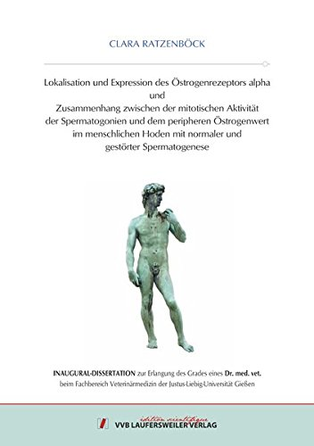 Lokalisation und Expression des Östrogenrezeptors alpha und Zusammenhang zwischen der mitotischen Aktivität der Spermatogonien und dem peripheren ... Spermatogenese (Edition Scientifique)