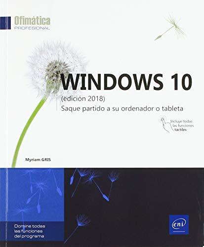 Windows 10 - Saque partido de su ordenador o tableta