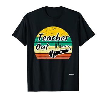 Funny Teacher Out Mic Drop Appreciation End of School Year T-Shirt