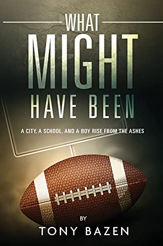 What Might Have Been: A City, a School, and a Boy Rise from the Ashes