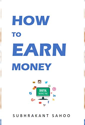 Learn How To Earn Money: Learn all typ of earning tricks Online and Offline : No Minimum Skil Requirements (English Edition)