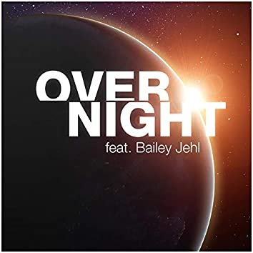 Overnight (feat. Bailey Jehl)