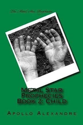 Metal Star Prophecy: Child: Volume 2