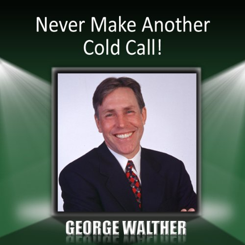 Never Make Another Cold Call! audiobook cover art