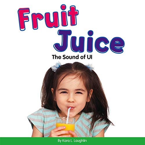 Fruit Juice: The Sound of Ui (Vowel Blends)
