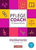 In guten Händen - Pflege-Coach für Theorie und Praxis: Medikamente: Fachbuch