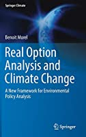 Real Option Analysis and Climate Change: A New Framework for Environmental Policy Analysis (Springer Climate)