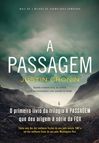 A Passagem (Trilogia A Passagem Livro 1)