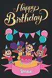 Happy Birthday Irene: Irene Birthday Journal   Lovely Notebook Gift For Irene On Her Birthday   The Perfect Gift For Girls And Women And Best Gift For ... Irene On Her Birthday For Adults And Children