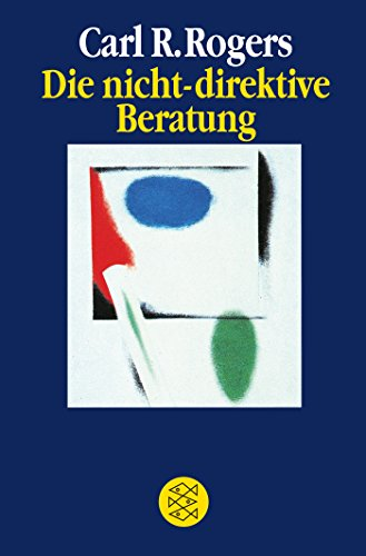 Die nicht-direktive Beratung: Counseling and Psychotherapy