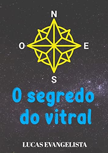 O SEGREDO DO VITRAL
