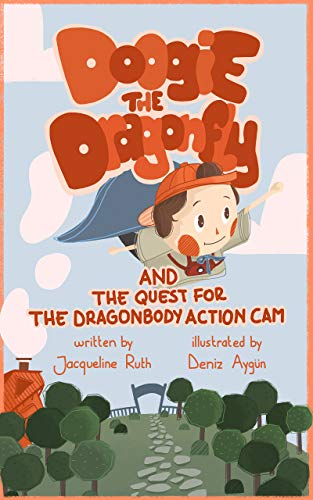 Doogie the Dragonfly: And the Quest for the Dragonbody Action Cam (English Edition)