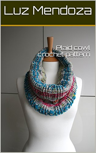 Plaid cowl crochet pattern (English Edition)