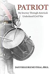 PATRIOT: My Journey Through America's Undeclared Civil War