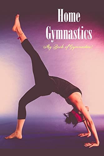 Home Gymnastics: My Book of Gymnastics!: Training Manual