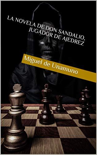 La novela de Don Sandalio, jugador de ajedrez