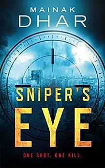 Sniper's Eye (7even Series Book 1) by [Mainak Dhar]