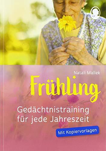 Gedächtnistraining für jede Jahreszeit - Frühling: Praxis-Hefte Gedächtnistraining. Mit Kopiervorlagen.