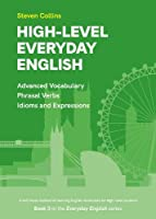 High-Level Everyday English: Book 3 in the Everyday English Advanced Vocabulary series