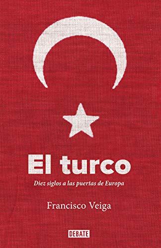 El turco: Diez siglos a las puertas de Europa (Historia)