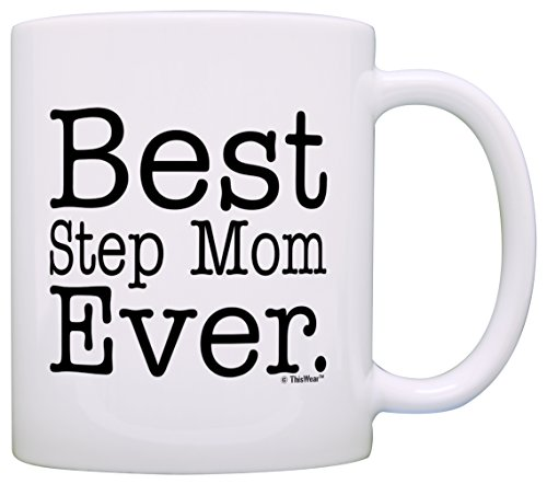 Mother's Day Gift for Step Mom Best Step Mom Ever Gift Coffee Mug Tea Cup White