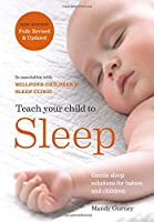 Teach your Child to Sleep: Gentle sleep solutions for babies and children