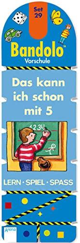 Das kann ich schon mit 5: Bandolo Set 29: Vorschule. Lern - Spiel - Spass