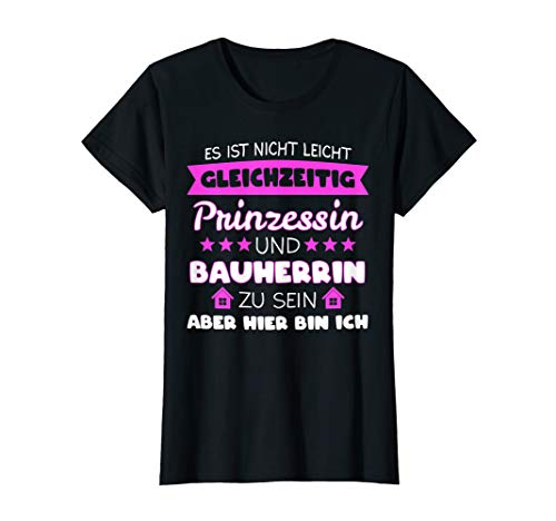 Damen Bauherrin Richtfest Bauherrinnen Frauen Geschenk T-Shirt