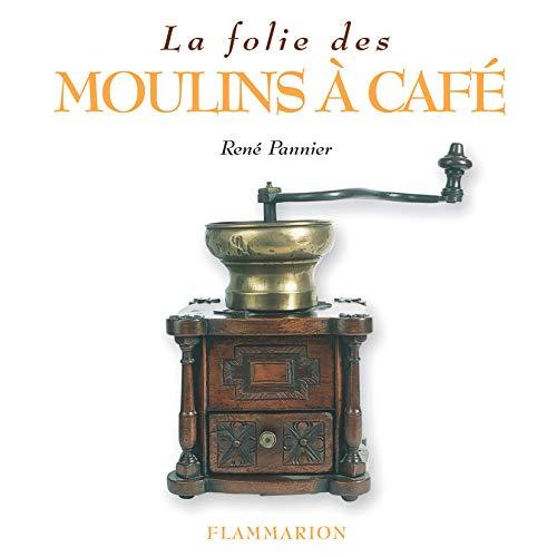 La folie des moulins à café