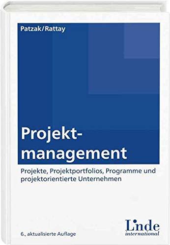 Projektmanagement: Leitfaden zum Management von Projekten, Projektportfolios und projektorientierten Unternehmen: Projekte, Projektportfolios, Programme und projektorientierte Unternehmen