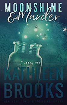 Moonshine & Murder: Moonshine Hollow #1 by [Kathleen Brooks]