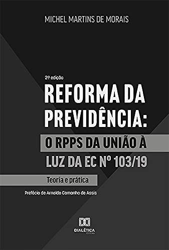 Reforma da Previdência: o RPPS da União à luz da EC no 103/19 - teoria e prática