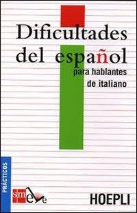 Dificultades del español para hablantes de italiano. Ediz. italiana (Sussidi linguistici)