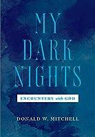 My Dark Nights: Encounters With God