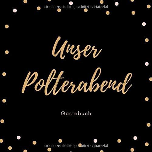 Unser Polterabend Gästebuch: A4+ Softcover Gästebuch 100 beschreibbare Seite21 x 21 cm (8,5x...
