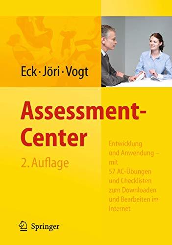 Assessment-Center. Entwicklung und Anwendung - mit 57 AC-Übungen und Checklisten zum Downloaden und Bearbeiten im Internet